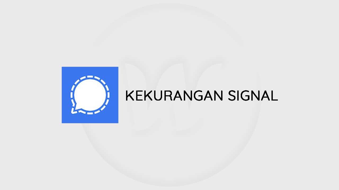 Kekurangan Signal